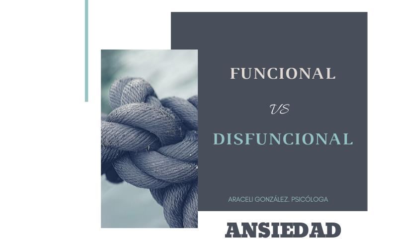 Ansiedad funcional vs ansiedad disfuncional